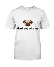 don't pug with me Classic T-Shirt thumbnail