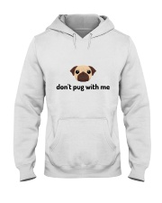 don't pug with me Hooded Sweatshirt thumbnail