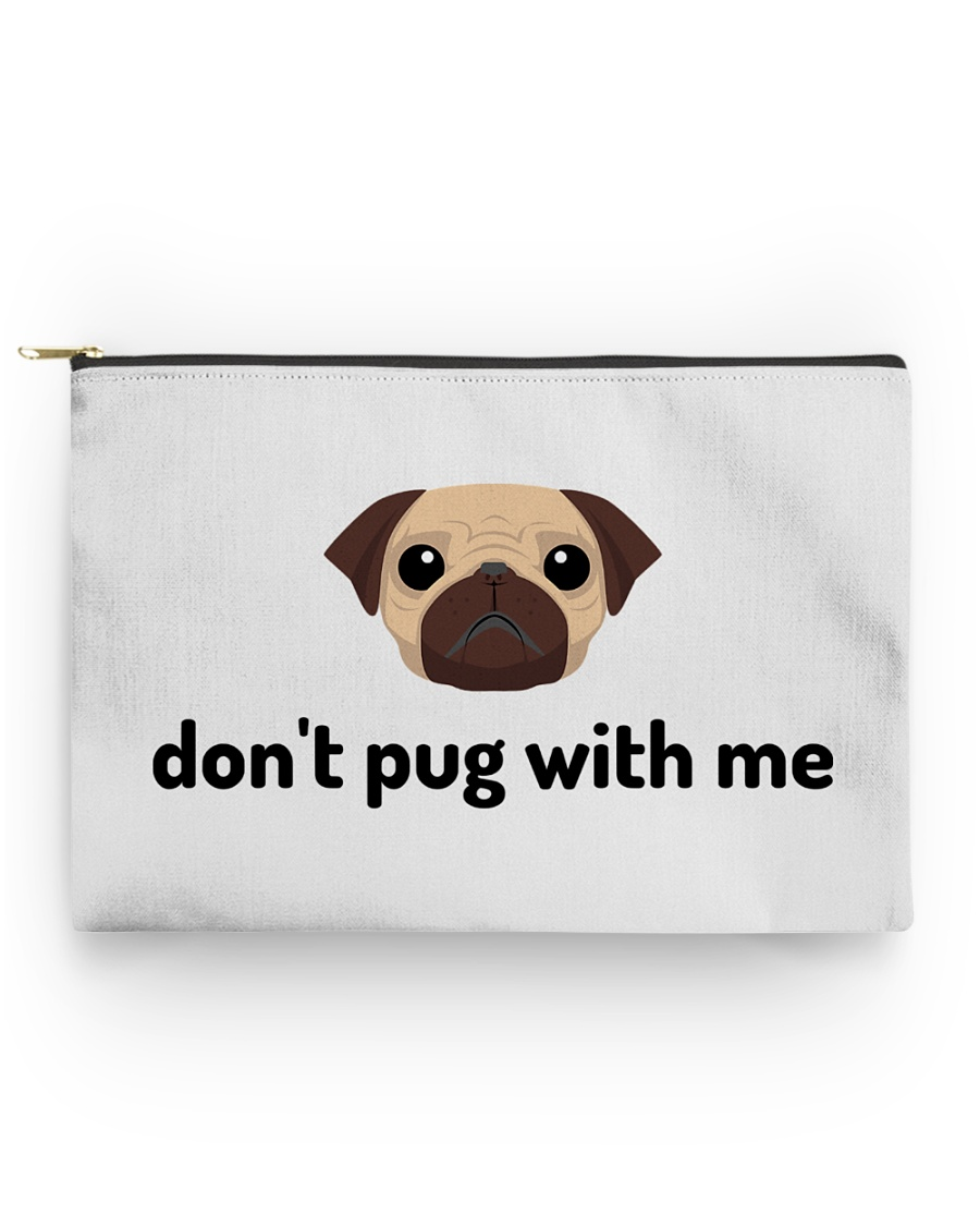 don't pug with me Accessory Pouch - Standard