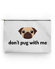 don't pug with me Accessory Pouch - Standard front
