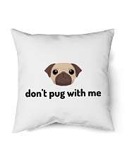 "don't pug with me Indoor Pillow - 16"" x 16"" thumbnail"