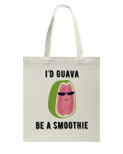 i'd guava be a smoothie Tote Bag thumbnail