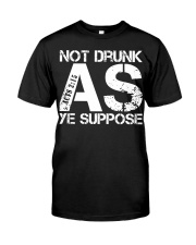 NOT DRUNK Classic T-Shirt front