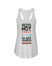 That's not sweat I'm just leaking awesome Ladies Flowy Tank thumbnail