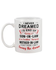 To Mom-in-law - I never Dreamed Being A Son-in-law Mug back
