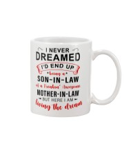 To Mom-in-law - I never Dreamed Being A Son-in-law Mug front