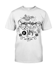 Comparison is the thief of joy Classic T-Shirt front