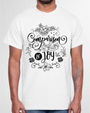 Comparison is the thief of joy Classic T-Shirt garment-tshirt-unisex-front-03