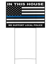 In this house we support local police yard sign 18x12 Yard Sign back
