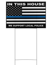 In this house we support local police yard sign 18x12 Yard Sign front