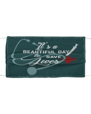 It's a beautiful day to save lives cloth face mask Cloth face mask front