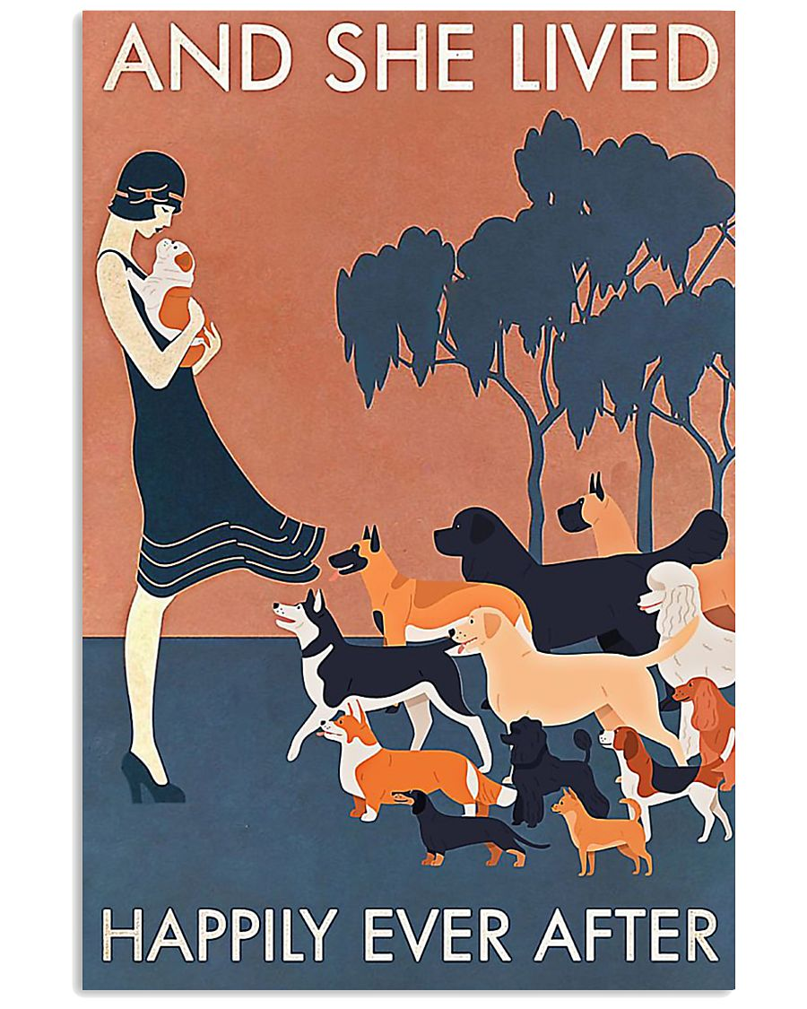 Dog And she lived happily ever after poster 11x17 Poster