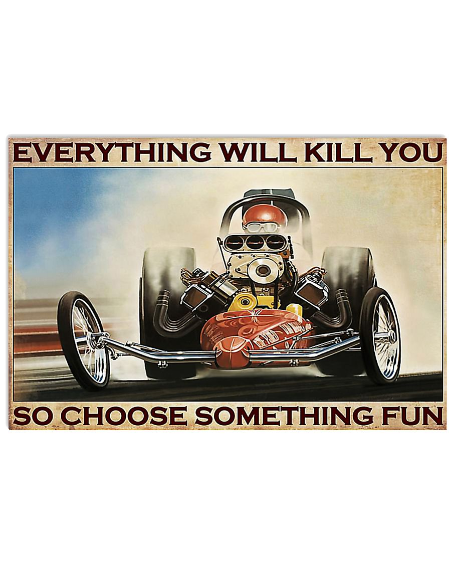 Drag racing everything will kill you poster 17x11 Poster