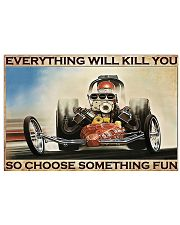 Drag racing everything will kill you poster 17x11 Poster front