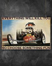 Drag racing everything will kill you poster 17x11 Poster poster-landscape-17x11-lifestyle-12