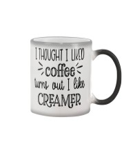 I Thought I Liked Coffee Turns Out I Like Creamer Color Changing Mug thumbnail