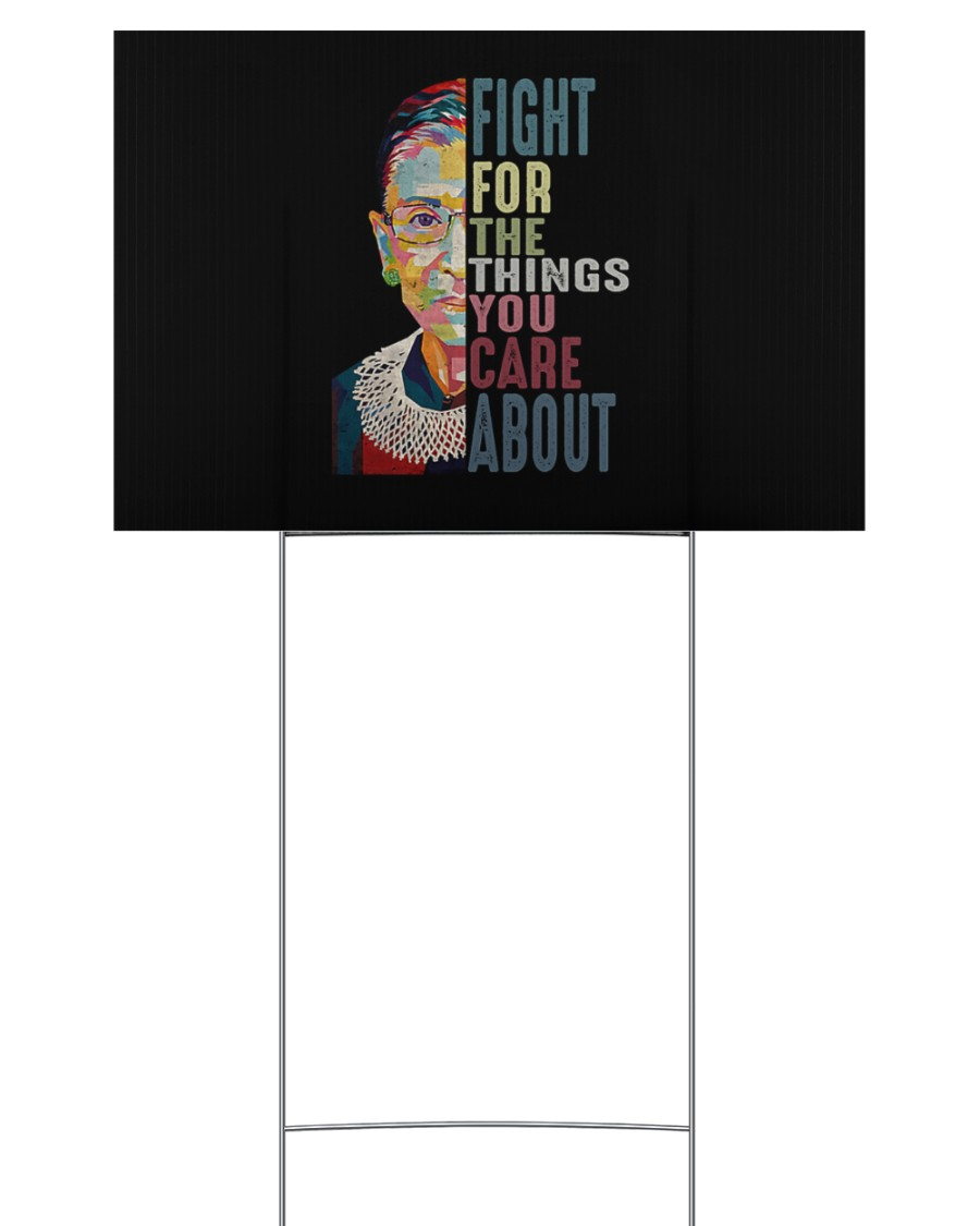 RBG Fight for the things you care  18x12 Yard Sign