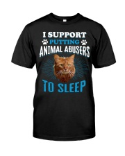 I Support Putting Animal Abusers Classic T-Shirt front