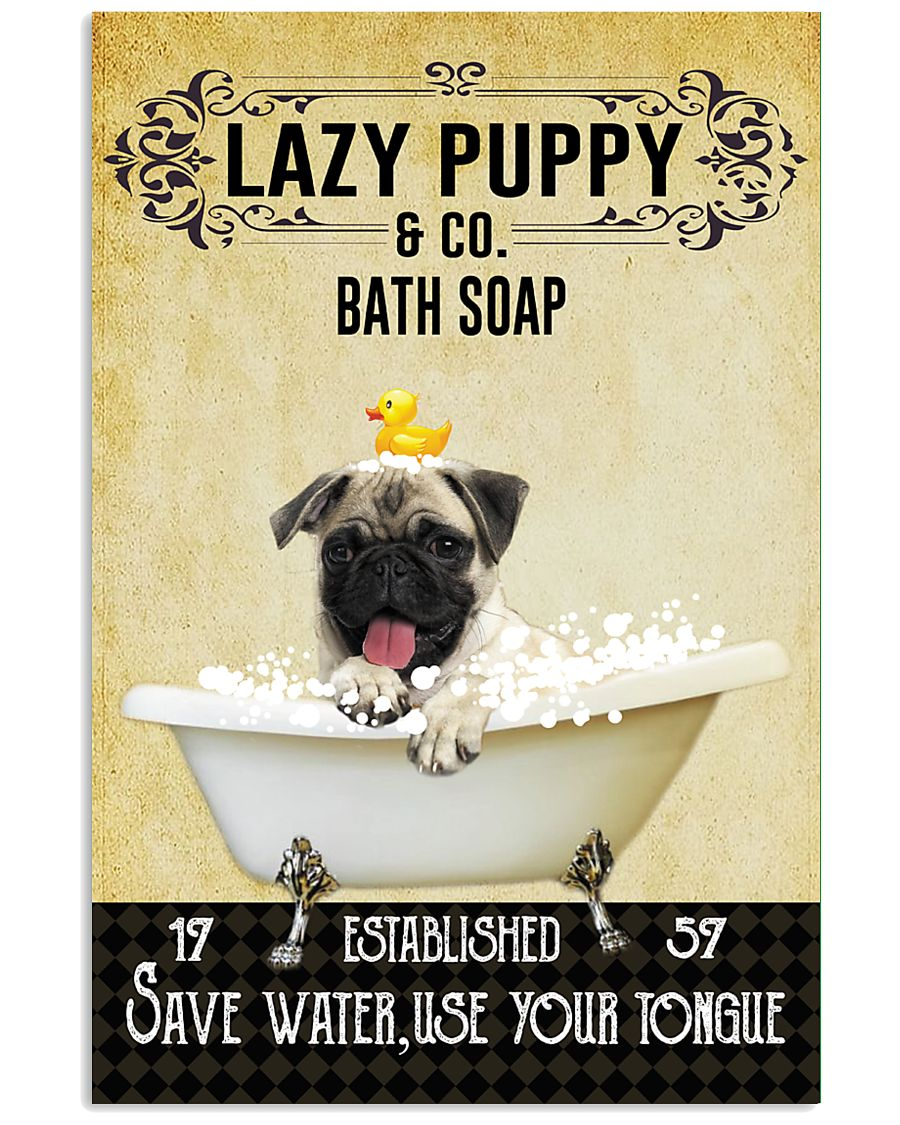 Lazy Puppy Bath Soap Save Water Use Your Tongue 11x17 Poster