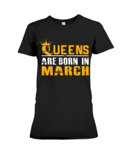 Queens Are Born In March T Shirts Premium Fit Ladies Tee thumbnail