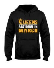 Queens Are Born In March T Shirts Hooded Sweatshirt front