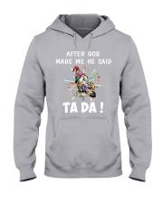 AFTER GOD MADE ME HE SAID Hooded Sweatshirt thumbnail