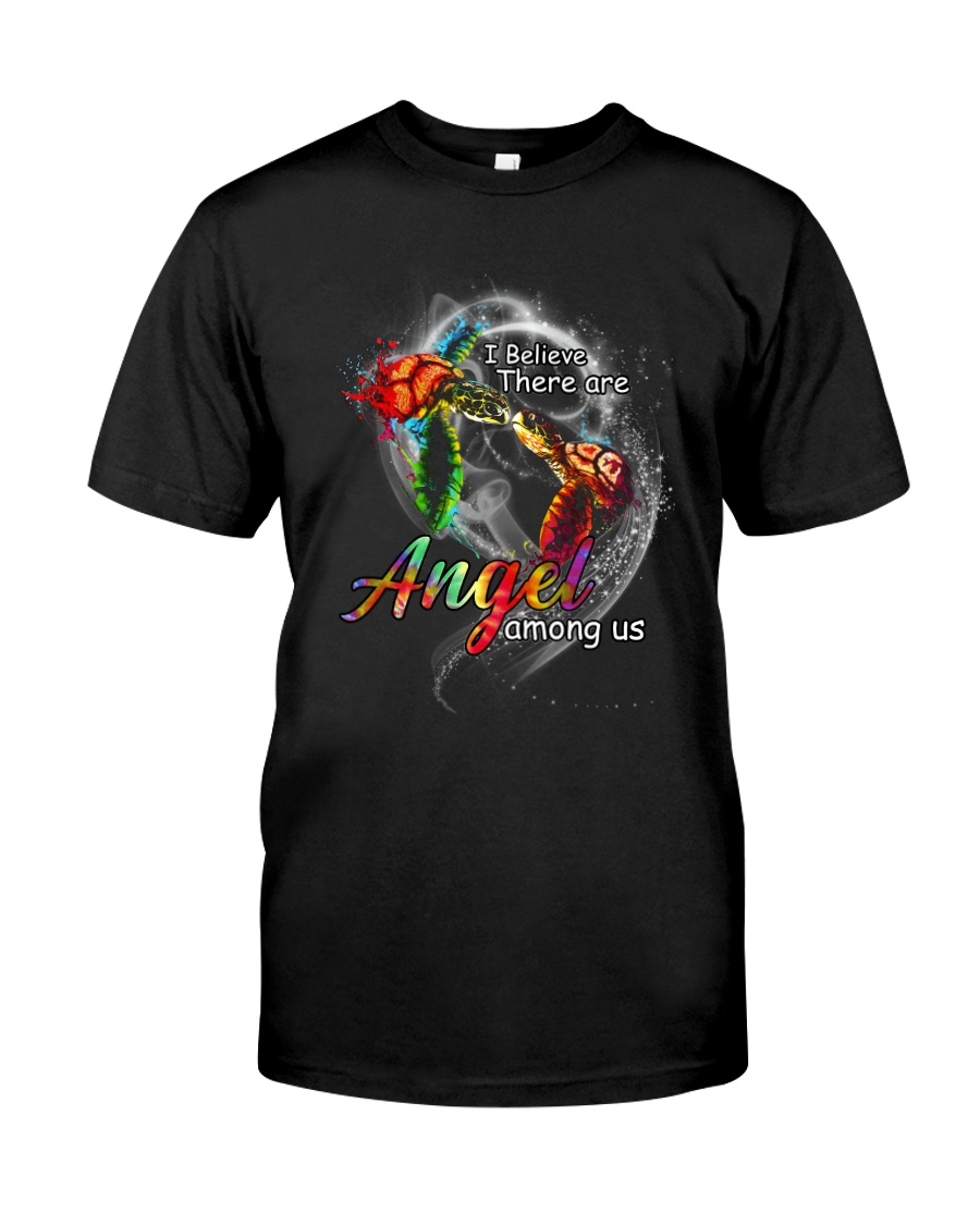I BELIEVE THERE  ARE ANGEL AMONG US Classic T-Shirt