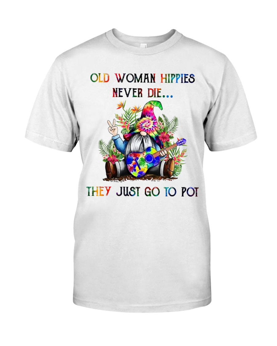 OLD WOMAN HIPPIES NEVER DIE Classic T-Shirt