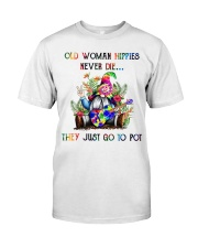 OLD WOMAN HIPPIES NEVER DIE Classic T-Shirt front