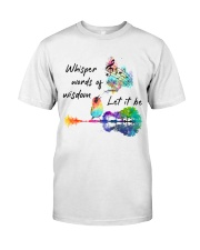 Whisper words of wisdom - Let it be Classic T-Shirt front