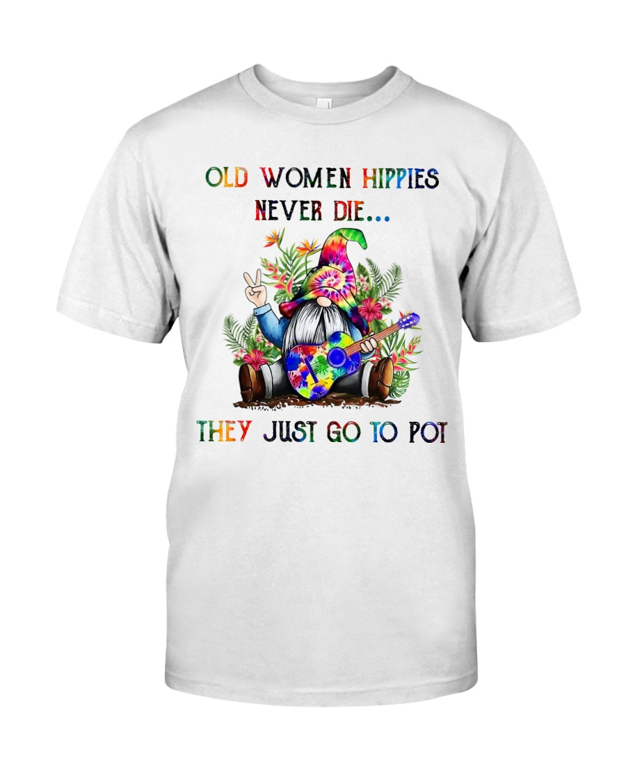 OLD WOMEN HIPPIES NEVER DIE Classic T-Shirt