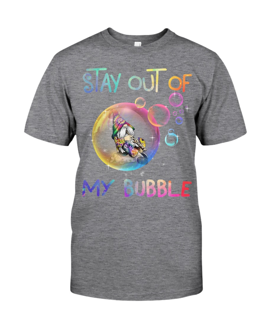 STAY OUT OF MY BUBBLE Classic T-Shirt