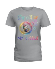 STAY OUT OF MY BUBBLE Ladies T-Shirt thumbnail