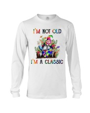 I AM NOT OLD I AM A CLASSIC Long Sleeve Tee thumbnail