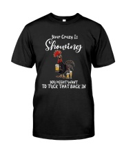 YOUR CRAZY IS SHOWING Classic T-Shirt front