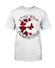 STAY WILD FLOWER CHILD Classic T-Shirt front