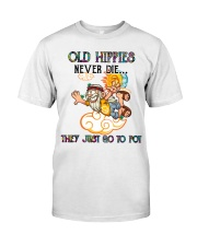 OLD HIPPIES NEVER DIE Classic T-Shirt front