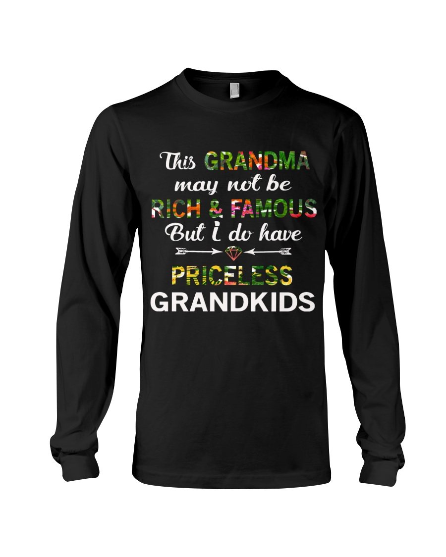This Grandma May Not Be Rich And Famous Long Sleeve Tee