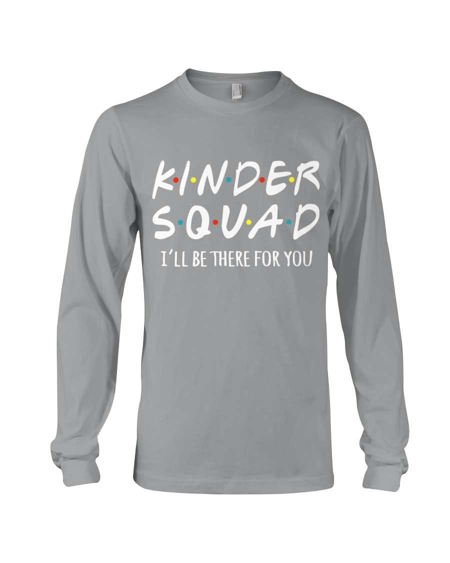 KINDER SQUAD - I'LL BE THERE FOR YOU Long Sleeve Tee