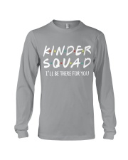 KINDER SQUAD - I'LL BE THERE FOR YOU Long Sleeve Tee front