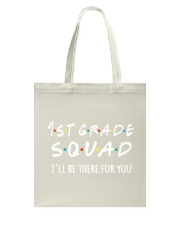 1ST GRADE SQUAD - I'LL BE THERE FOR YOU Tote Bag thumbnail
