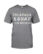 3RD GRADE SQUADE - I'LL BE THERE FOR YOU Classic T-Shirt thumbnail