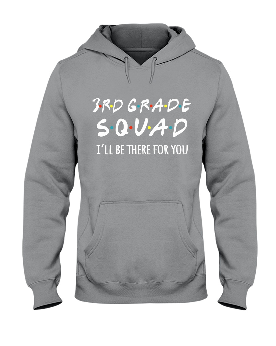 3RD GRADE SQUADE - I'LL BE THERE FOR YOU Hooded Sweatshirt