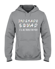 3RD GRADE SQUADE - I'LL BE THERE FOR YOU Hooded Sweatshirt front