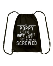 IF POPPY CAN'T FIX IT - WE ARE ALL SCREWED Drawstring Bag thumbnail