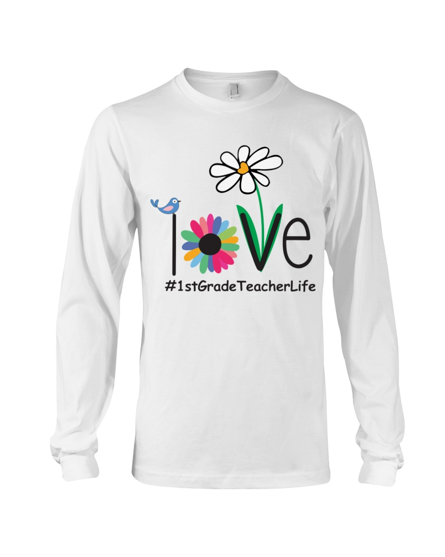 1ST GRADE TEACHER LIFE Long Sleeve Tee