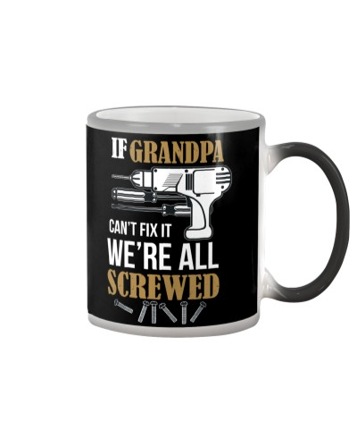 IF GRANDPA CAN'T FIX IT - WE ARE ALL SCREWED