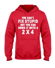 You can't fix stupid but you can numb it a 2x4 Hooded Sweatshirt thumbnail