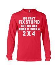 You can't fix stupid but you can numb it a 2x4 Long Sleeve Tee thumbnail