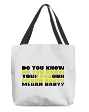 Do you know your megan baby shirt All-over Tote thumbnail